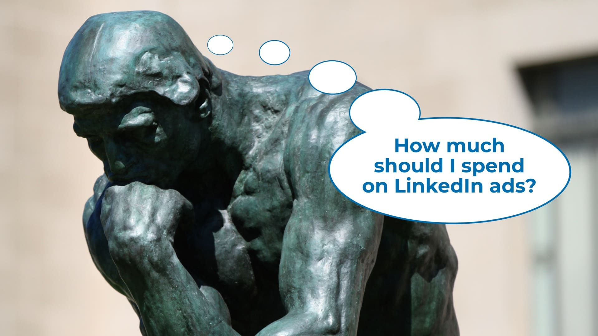 How Much Should I Spend On LinkedIn Ads?